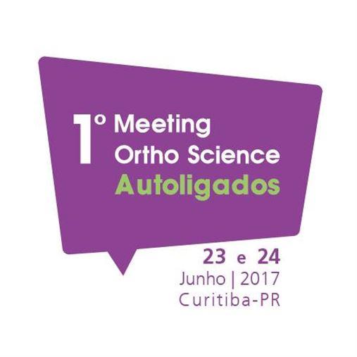 1º Meeting Ortho Science Autoligados