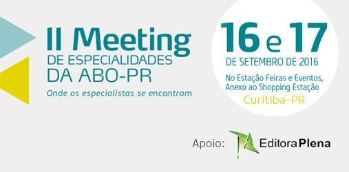II Meeting de Especialidades da ABO – PR