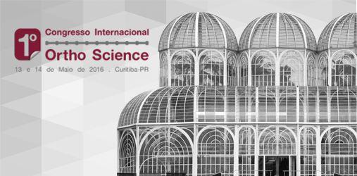 Vem aí o 1º Congresso Internacional Ortho Science